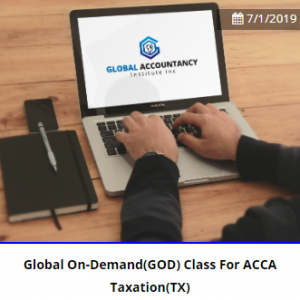 Global On-Demand(GOD) Class For ACCA Taxation(TX)
