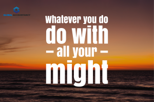 Whatever you do, Do it with all your might